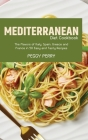 Mediterranean Diet Cookbook: The Flavors of Italy, Spain, Greece and France in 50 Easy and Tasty Recipes Cover Image