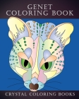 Genet Coloring Book: 30 Genet Coloring Pages. Relax And De-Stress With This Great Hand Drawn Coloring Book. If You Love Coloring Or Know So Cover Image