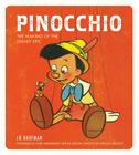 Pinocchio: The Making of the Disney Epic Cover Image