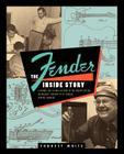 Fender: The Inside Story Cover Image