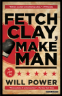 Fetch Clay, Make Man: A Play Cover Image