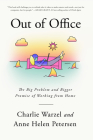 Out of Office: The Big Problem and Bigger Promise of Working from Home Cover Image