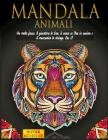 Mandala Animali: Sfoga rabbia e ansia con mandala da colorare per adulti. Indovinelli stimolanti e barzellette divertenti raccontate da Cover Image