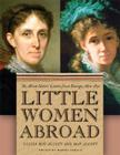 Little Women Abroad: The Alcott Sisters' Letters from Europe, 1870-1871 Cover Image
