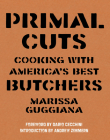 Primal Cuts: Cooking with America's Best Butchers Cover Image