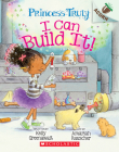 I Can Build It!: An Acorn Book (Princess Truly #3) Cover Image