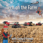 Tech on the Farm: With Casey & Friends Cover Image