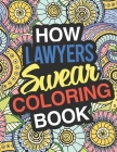 How Lawyers Swear Coloring Book: Lawyer Coloring Book For Legal Professions Cover Image