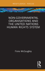Non-Governmental Organisations and the United Nations Human Rights System (Routledge Research in Human Rights Law) Cover Image
