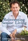 Reinventing Senior Living: The Art of Living with Purpose, Passion & Joy Cover Image