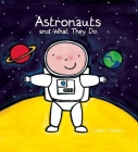 Astronauts and What They Do (Profession) Cover Image