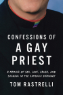 Confessions of a Gay Priest: A Memoir of Sex, Love, Abuse, and Scandal in the Catholic Seminary Cover Image