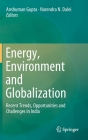 Energy, Environment and Globalization: Recent Trends, Opportunities and Challenges in India Cover Image
