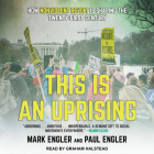 This Is an Uprising: How Nonviolent Revolt Is Shaping the Twenty-First Century Cover Image