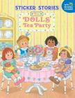 The Dolls' Tea Party (Sticker Stories) Cover Image