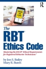 The RBT(R) Ethics Code: Mastering the BACB(c) Ethical Requirements for Registered Behavior Technicians(TM) Cover Image