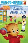 Daniel Plays Ball: Ready-to-Read Pre-Level 1 (Daniel Tiger's Neighborhood) Cover Image