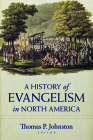 A History of Evangelism in North America Cover Image