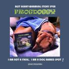 Frogdoggy: I am not a frog. I am a dog named Spot Cover Image