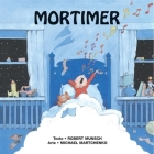 Mortimer = Mortimer Mortimer (Munsch for Kids) Cover Image