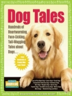 Dog Tales: Hundreds of Heartwarming, Face-Licking, Tail-Wagging Tales about Dogs (Hundreds of Heads Survival Guides) Cover Image