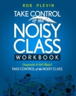 Take Control of the Noisy Class Workbook Cover Image