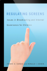 Regulating Screens: Issues in Broadcasting and Internet Governance for Children Cover Image