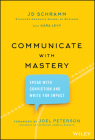 Communicate with Mastery: Speak with Conviction and Write for Impact Cover Image