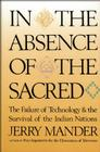 In the Absence of the Sacred: The Failure of Technology and the Survival of the Indian Nations Cover Image