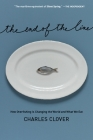 The End of the Line: How Overfishing Is Changing the World and What We Eat Cover Image