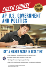 Ap(r) U.S. Government & Politics Crash Course Book + Online (REA Test Preps) Cover Image
