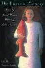 The House of Memory: Stories by Jewish Women Writers of Latin America (Helen Rose Scheuer Jewish Women's) Cover Image