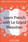 Learn French with Le Grand Meaulnes: Interlinear French to English Cover Image