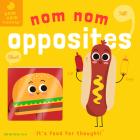 Nom Nom: Opposites (Nom Nom Knowledge #3) Cover Image