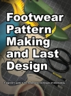 Footwear Pattern Making and Last Design Cover Image