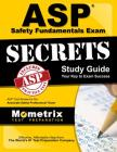 ASP Safety Fundamentals Exam Secrets Study Guide: ASP Test Review for the Associate Safety Professional Exam Cover Image