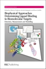 Biophysical Approaches Determining Ligand Binding to Biomolecular Targets: Detection, Measurement and Modelling Cover Image