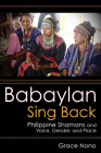 Babaylan Sing Back: Philippine Shamans and Voice, Gender, and Place Cover Image