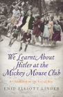We Learnt about Hitler at the Mickey Mouse Club: A Childhood on the Eve of War Cover Image
