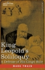 King Leopold's Soliloquy: A Defense of his Congo Rule Cover Image