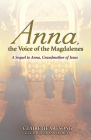 Anna, the Voice of the Magdalenes: A Sequel to Anna, Grandmother of Jesus Cover Image