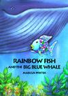 Rainbow Fish and the Big Blue Whale Cover Image
