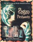Pagan Fleshworks: The Alchemy of Body Modification Cover Image