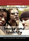 Image and Identity: Becoming the Person You Are (It Happened to Me #12) Cover Image