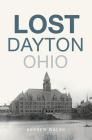 Lost Dayton, Ohio Cover Image