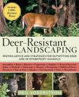 Deer-Resistant Landscaping: Proven Advice and Strategies for Outwitting Deer and 20 Other Pesky Mammals Cover Image