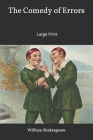 The Comedy of Errors: Large Print Cover Image