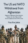 The US and NATO Withdrawal from Afghanistan: Stagnation of Afghanistan's State Institutions, Pakistan, Iran, India, Taliban, the ISIS Terrorist Caliph Cover Image