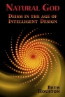 Natural God: Deism in the Age of Intelligent Design Cover Image