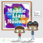 Maddie and Liam at the Museum (Shankman & O'Neill) Cover Image